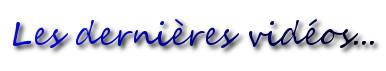 Les_dernieres_videos